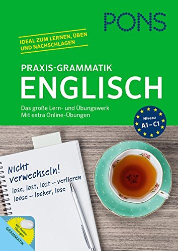 PONS Praxis-Grammatik Englisch: Das große Lern- und Übungswerk. Mit extra Online-Übungen.
