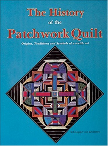 Gwinner, S: History of the Patchwork Quilt