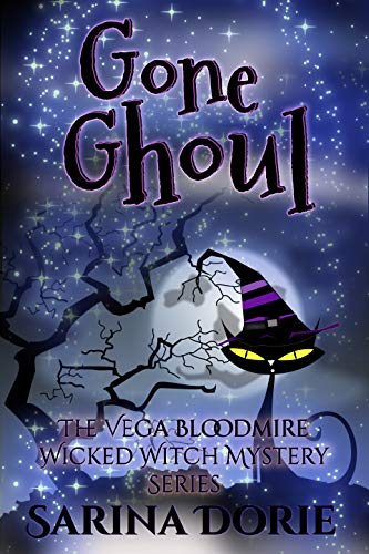 Gone Ghoul: A Lady of the Lake School for Girls Cozy Mystery (The Vega Bloodmire Wicked Witch Mystery Series Book 5) by [Sarina Dorie]