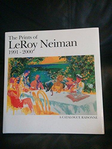 The Prints of Leroy Neiman Catalog Raisonne 1991-2000