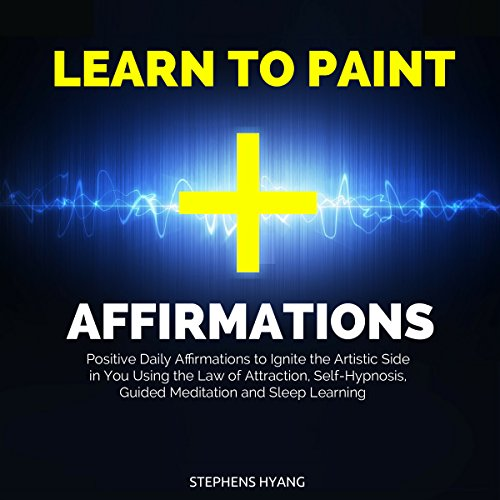 Learn to Paint Affirmations audiobook cover art