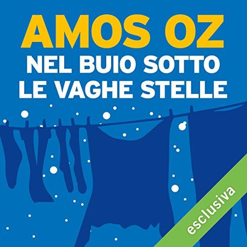 Nel buio sotto le vaghe stelle | Amos Oz