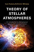 Theory of Stellar Atmospheres: An Introduction to Astrophysical Non-equilibrium Quantitative Spectroscopic Analysis Front Cover