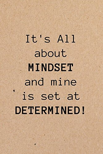 It' All About Mindset and Mine is Set at Determined: Undated Planner with Monthly & Weekly Views