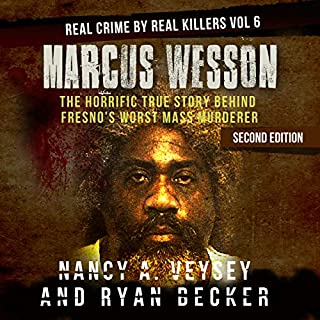 Marcus Wesson: The Horrific True Story Behind Fresno's Worst Mass Murderer     Real Crime By Real Killers Series, Book 6              Written by:                                                                                                                                 Nancy Veysey,                                                                                        Ryan Becker                               Narrated by:                                                                                                                                 Melissa Sheldon                      Length: 1 hr and 37 mins     Not rated yet     Overall 0.0
