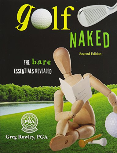 Golf Naked: The Bare Essentials Revealed