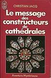 Le message des constructeurs de cathédrales - J'ai lu - J'ai lu