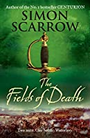 The Fields of Death (Wellington and Napoleon Quartet) by Simon Scarrow(2010-11-01)