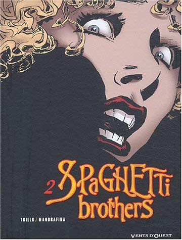 Spaghetti Brothers, tome 2