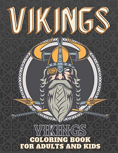 Vikings Coloring Book For Adults And Kids: pears and Shields Adventure Nordc Cetic Warriors Viking Relaxation Adult