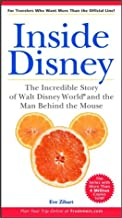 Inside Disney: the Incredible Story of Walt Disney World and the Man Behind the Mouse (Unofficial Guides)