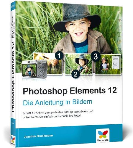 Photoshop Elements 12: Die Anleitung in Bildern