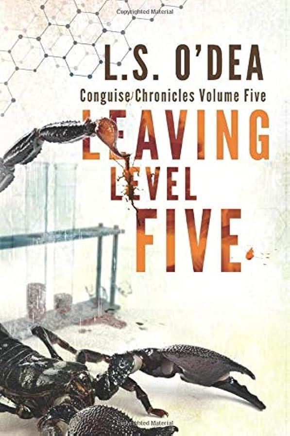 東部常習者童謡Leaving Level Five (Conguise Chronicles)