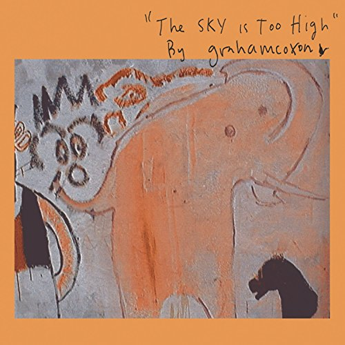 The Sky Is Too High [Explicit]