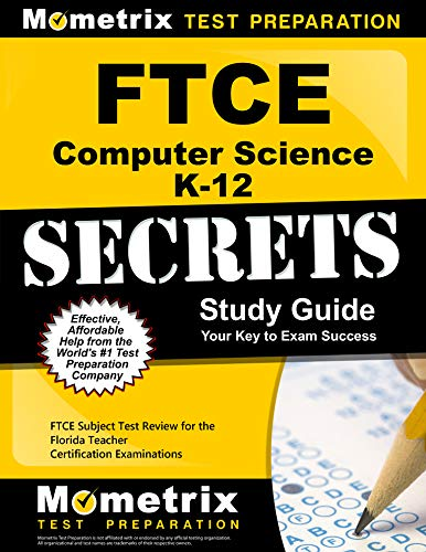 Compare Textbook Prices for FTCE Computer Science K-12 Secrets Study Guide: FTCE Test Review for the Florida Teacher Certification Examinations Study Guide Edition ISBN 9781627330466 by FTCE Exam Secrets Test Prep Team