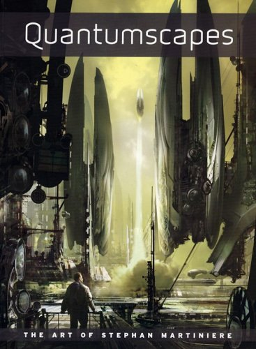 Quantumscapes: The Art of Stephan Martiniere