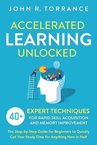 Accelerated Learning Unlocked 40 Expert Techniques for Rapid Skill Acquisition and Memory Improvement product image