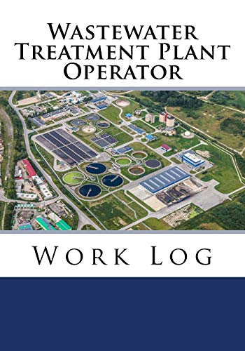 Wastewater Treatment Plant Operator Work Log: Work Journal, Work Diary, Log - 132 pages, 7 x 10 inches (Orange Logs/Work Log)