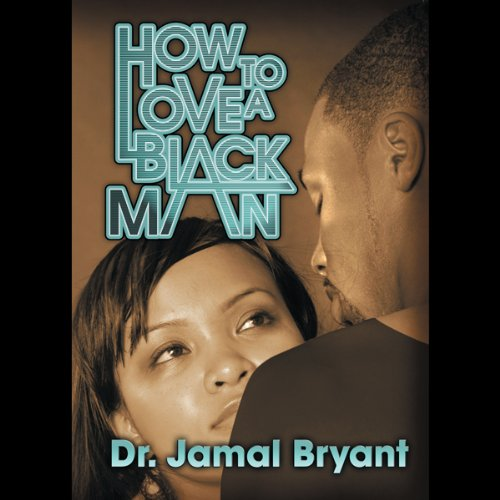 How to Love a Black Man: The Series audiobook cover art