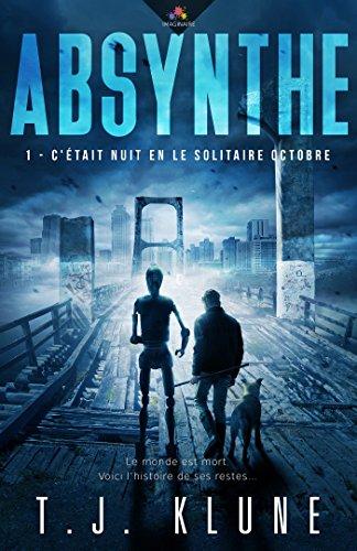C'était nuit en le solitaire Octobre: Absynthe, T1 (French Edition)