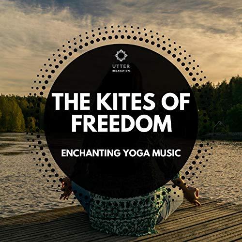 The Kites of Freedom: Enchanting Yoga Music