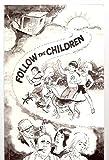 FOLLOW-THE CHILDREN: A FICTIONAL-TRUE STORY