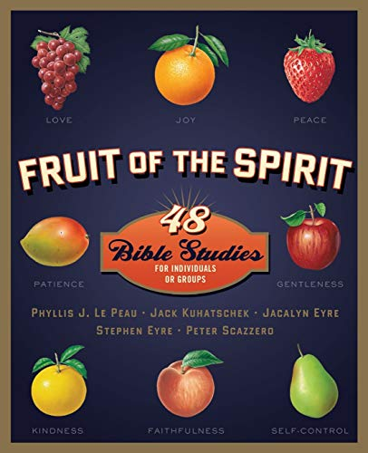 Fruit of the Spirit: 48 Bible Studies for Individuals or Groups (Fruit of the Spirit Bible Studies)