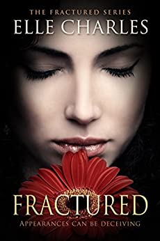 Fractured: A Dark Romance (The Fractured Series Book 1) by [Elle Charles]