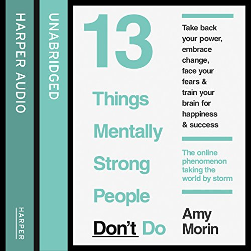 13 Things Mentally Strong People Don't Do  By  cover art