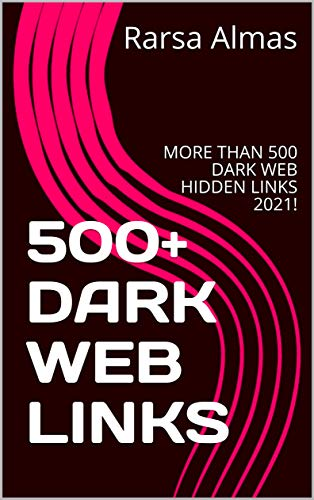 500+ DARK WEB LINKS : MORE THAN 500 DARK WEB HIDDEN LINKS 2021! (English Edition)