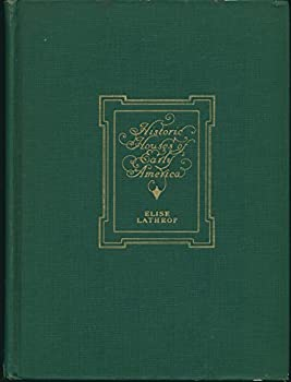 Hardcover Historic Houses of Early America by Elise Lathrop, Tudor Publishing, 1935 Book