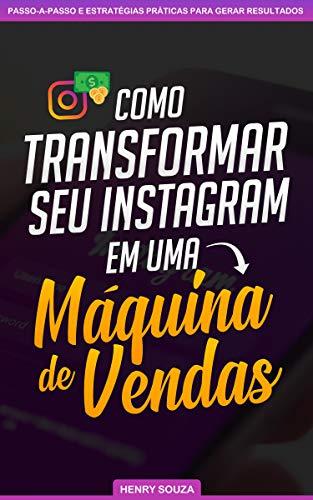 Como Transformar seu Instagram em uma Máquina de Vendas (Portuguese Edition)