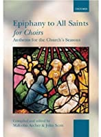 Epiphany To All Saints For Choirs (For Choirs Collections)
