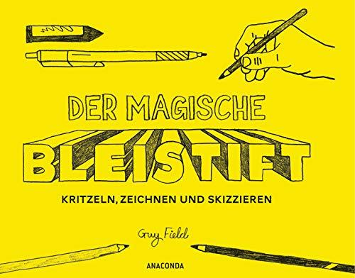 Der magische Bleistift: Zeichnen, kritzeln, skizzieren
