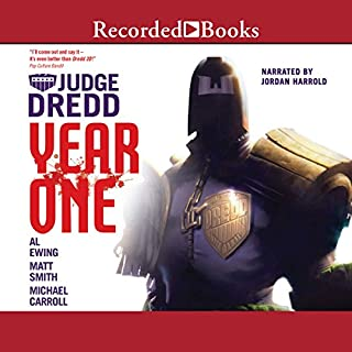 Judge Dredd     Year One: Omnibus              By:                                                                                                                                 Matt Smith,                                                                                        Al Ewing,                                                                                        Michael Carroll                               Narrated by:                                                                                                                                 Jordan Harold                      Length: 10 hrs and 40 mins     432 ratings     Overall 4.5
