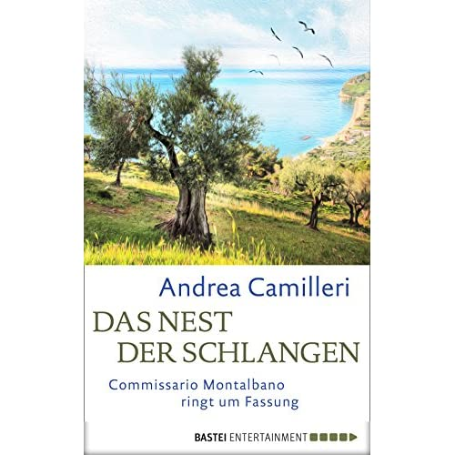 Das Nest der Schlangen: Commissario Montalbano ringt um Fassung. Roman (German Edition)
