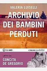 Archivio dei bambini perduti letto da Concita De Gregorio. Audiolibro. CD Audio formato MP3 Audio CD