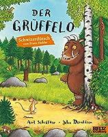 Der Grueffelo: Schweizerdeutsche Ausgabe - Vierfarbiges Bilderbuch