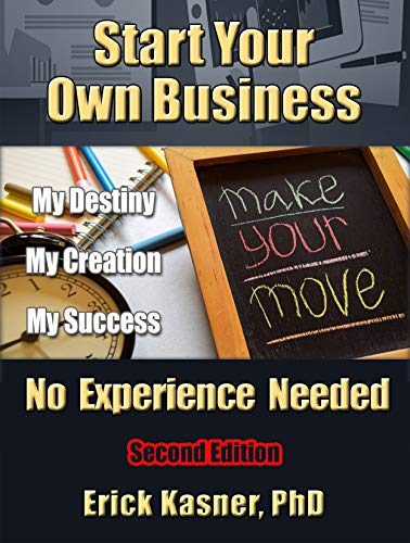 START YOUR OWN BUSINESS - NO EXPERIENCE NEEDED: Second Edition (English Edition)