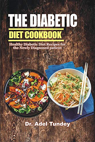 The Diabetic Diet Cookbook: Healthy Diabetic Diet Recipes for Newly Patient (English Edition)
