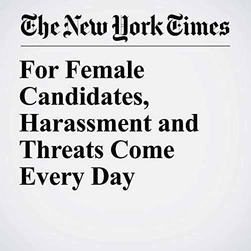 For Female Candidates, Harassment and Threats Come Every Day copertina