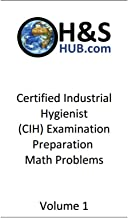 Certified Industrial Hygienist (CIH) Examination Preparation Math Problems