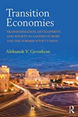 Transition Economies: Transformation, Development, and Society in Eastern Europe and the Former Soviet Union Kindle Edition