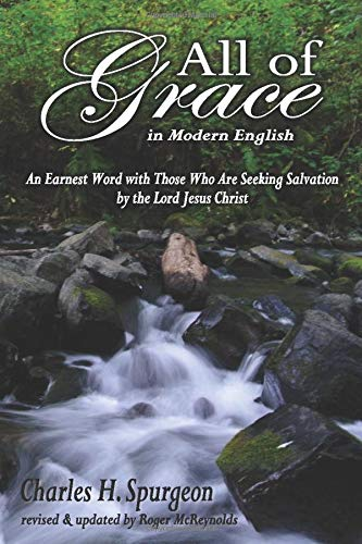 All of Grace in Modern English: With Scripture Texts from the English Standard Version (ESV)