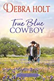 True Blue Cowboy (Blood Brothers Book 1)