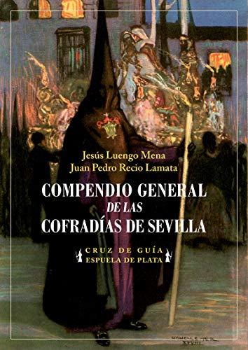 Compendio general de las Cofradías de Sevilla: 13 (Cruz de Guía)