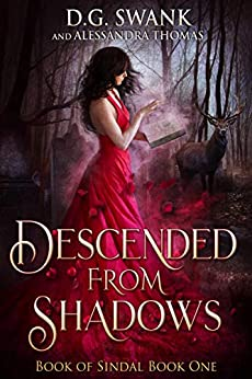 [D.G. Swank, Alessandra Thomas, Denise Grover Swank]のDescended from Shadows: Book of Sindal Book One (English Edition)