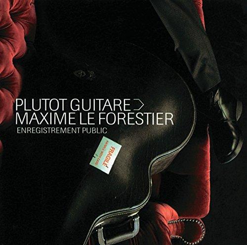 Maxime le Forestier : Plutôt guitare, enregistrement public
