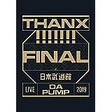 LIVE DA PUMP 2019 THANX!!!!!!! FINAL at 日本武道館(Blu-ray Disc)