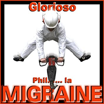 Phil....la migraine